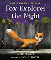 Fox Explores the Night: A First Science Storybook (Science Storybooks)