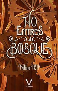 No entres al bosque par Natalia Hatt