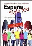 España siglo XXI: Curso monografico sobre la Espana contemporanea (Espana siglo)