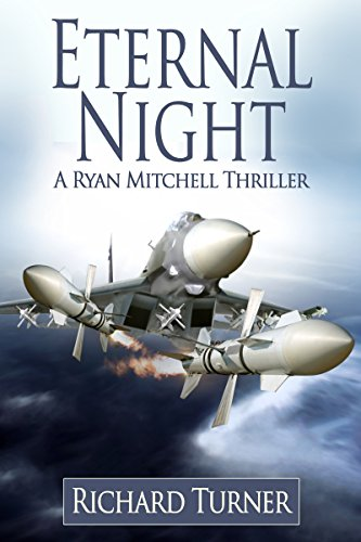 Book: Eternal Night (A Ryan Mitchell Thriller Book 8) by Richard Turner