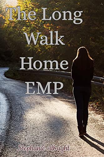 The Long Walk Home: EMP by [Stephanie Albright]
