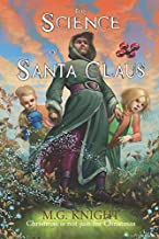 The Science of Santa Claus (The Winter Family Saga)