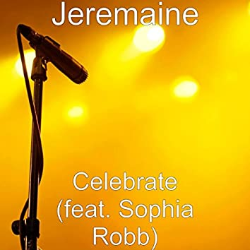Celebrate (feat. Sophia Robb)