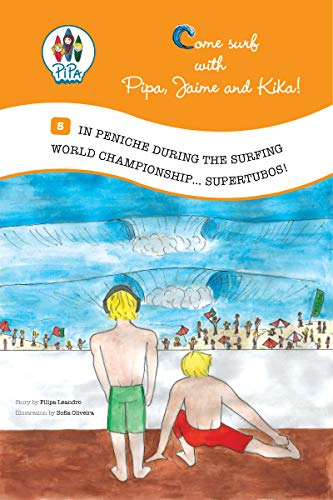 In Peniche during the Surfing World Championship... Supertubos! (Come Surf with Pipa, Jaime and Kika! Book 5) (English Edition)