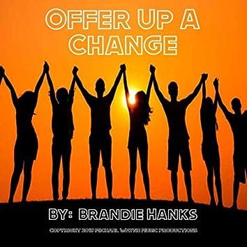 Offer up a Change