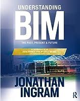 Understanding BIM: The Past, Present and Future