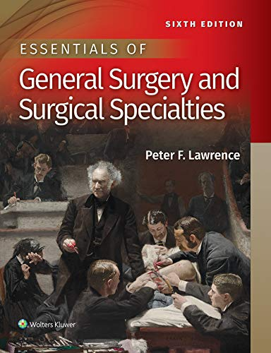 Compare Textbook Prices for Essentials of General Surgery and Surgical Specialties 6 Edition ISBN 9781496351043 by Lawrence M.D., Dr. Peter F