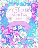 My Sticker Collecting Album: empty sticker book for kids, boys and girls, also for adults to keep reusable stickers, 100 blank pages