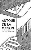 Autour de la maison - Préface de Luca Ortelli