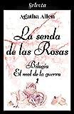 La senda de las rosas (Bilogía El mal de la guerra 1)