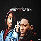 Bishop Vs Raheem [Explicit]