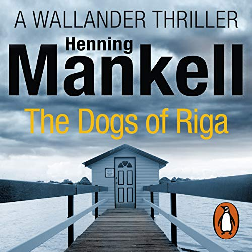 The Dogs of Riga: An Inspector Wallander Mystery