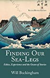 Finding Our Sea-Legs: Ethics, Experience and the Ocean of Stories - Will Buckingham