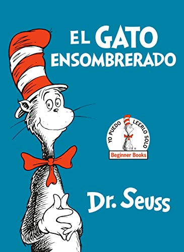 El Gato Ensombrerado (The Cat in the Hat Spanish Edition) (Beginner Books(R))