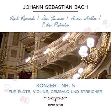 Karl Reznicek / Jan Tomasow / Anton Heiller / Felix Prohaska Play: Johann Sebastian Bach: Konzert NR. 5 - Für Flöte, Violine, Cembalo Und Streicher, Bwv 1050 (Live)