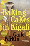 Baking Cakes in Kigali: A Novel