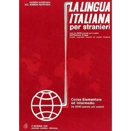 La Lingua Italiana Per Stranieri - Level 1: Corso Elementare Ed Intermedio - Textbook (One Volume Edition) (Italian Edit