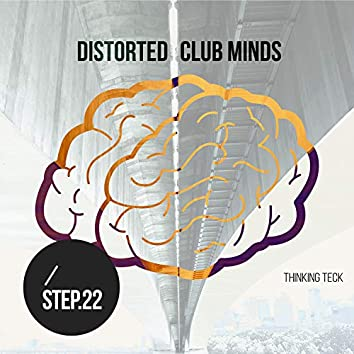 Distorted Club Minds - Step.22