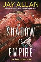 Shadow of Empire: Far Stars Book One (Far Stars, 1)