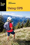 Basic Illustrated Using GPS (Basic Illustrated Series)