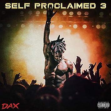 Self Proclaimed 3