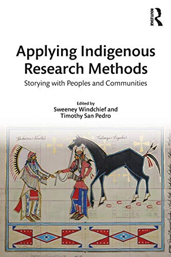 Compare Textbook Prices for Applying Indigenous Research Methods Indigenous and Decolonizing Studies in Education 1 Edition ISBN 9781138049062 by Windchief, Sweeney