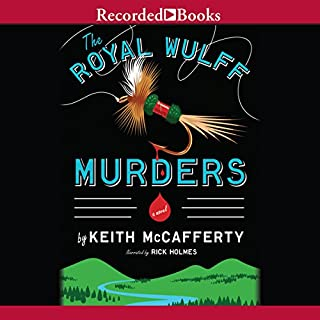 The Royal Wulff Murders                   By:                                                                                                                                 Keith McCafferty                               Narrated by:                                                                                                                                 Rick Holmes                      Length: 10 hrs and 26 mins     489 ratings     Overall 4.3