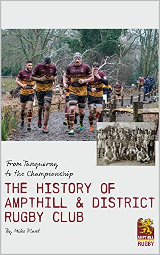 From Tanqueray to the Championship: The History of Ampthill & District Rugby Club (English Edition)