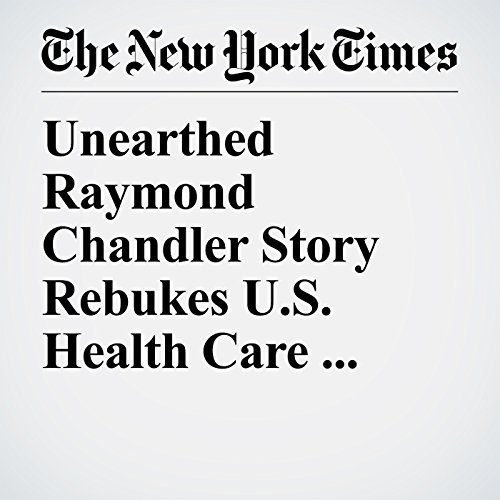 Unearthed Raymond Chandler Story Rebukes U.S. Health Care System copertina
