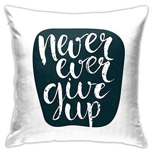 FULIYA Polyester cushion cover decoration pillow case square pillow case for sofa and car, home bed 45 x 45cm, 1 set (Never Ever Give Up Quote With Grunge Rough Typography Calligraphy Art)