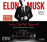 Elon Musk: Wie Elon Musk die Welt verändert – Die Biografie