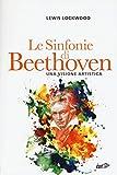 Le sinfonie di Beethoven. Una visione artistica