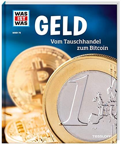 WAS IST WAS Band 78 Geld. Vom Tauschhandel zum Bitcoin (WAS IST WAS Sachbuch, Band 78)