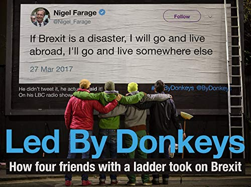 Led by Donkeys: How four friends with a ladder took on Brexit (English Edition)