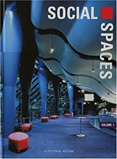Social Spaces, Volume 1: A Pictorial Review