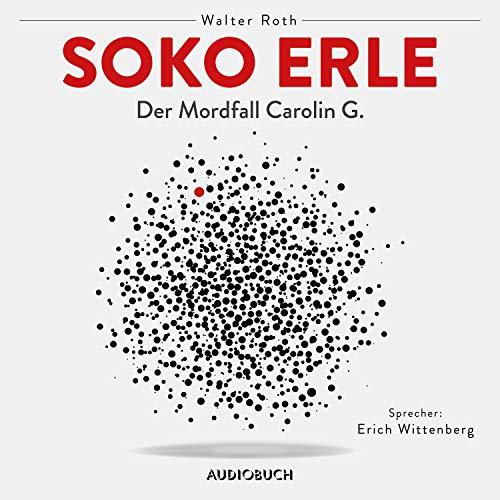 Soko Erle - Der Mordfall Carolin G. Titelbild