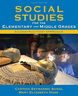 Social Studies for the Elementary and Middle Grades: A Constructivist Approach (4th Edition)