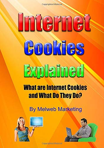 Internet Cookies Explained: What are Internet Cookies and What Do They Do?