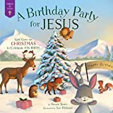 A Birthday Party for Jesus: God Gave Us Christmas to Celebrate His Birth (Forest of Faith Books)