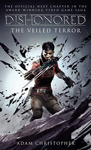Dishonored: The Veiled Terror (English Edition) eBook: Christopher, Adam: Amazon.es: Tienda Kindle
