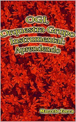 OGI Orquestra Grupo Instrumental: Aprendendo (Educação Musical)