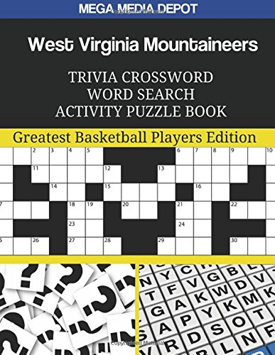 West Virginia Mountaineers Trivia Crossword Word Search Activity Puzzle Book: Greatest Basketball Players Edition