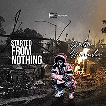 Started from Nothing