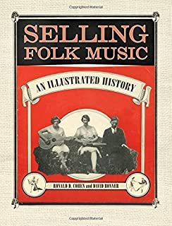 Selling Folk Music: An Illustrated History