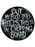 Grindstore Hackbrett Cut My Food Into Pieces Kreisförmig Glas