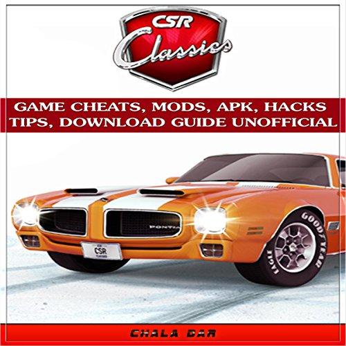 CSR Classics Game Cheats, Mods, Apk, Hacks Tips, Download Guide Unofficial audiobook cover art