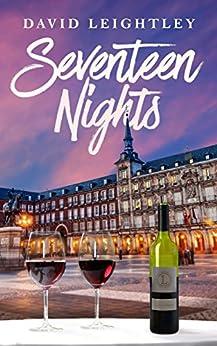 [David Leightley]のSeventeen Nights (English Edition)