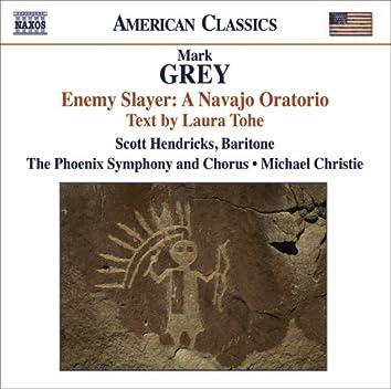 Grey, M.: Enemy Slayer: A Navajo Oratorio