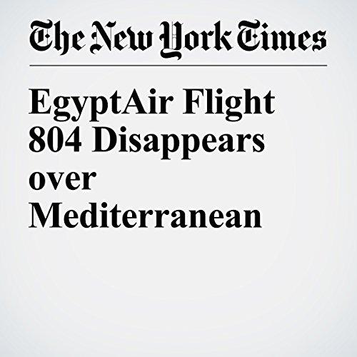 EgyptAir Flight 804 Disappears over Mediterranean cover art