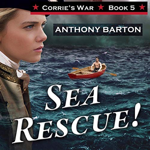 Sea Rescue!: Blood, Sweat and Romance!     Corrie's War, Book 5              By:                                                                                                                                 Anthony Barton                               Narrated by:                                                                                                                                 Heidi Gregory                      Length: 1 hr and 49 mins     Not rated yet     Overall 0.0